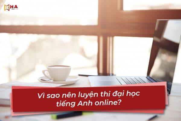 Vì sao nên luyện thi đại học tiếng Anh online?