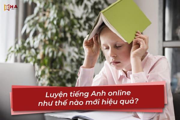 Luyện tiếng Anh online thi đại học như thế nào mới hiệu quả