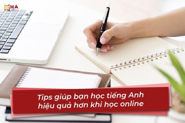 Tips giúp bạn học tiếng Anh hiệu quả hơn khi học online thi đại học