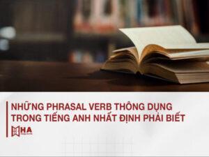 Các phrasal verb thông dụng trong tiếng Anh nhất định phải biết