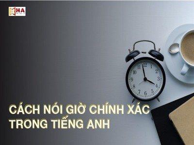 Cách nói giờ trong tiếng Anh chính xác