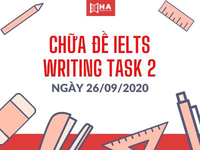 Đề thi + Chữa đề IELTS Writing task 2 ngày 26/9/2020