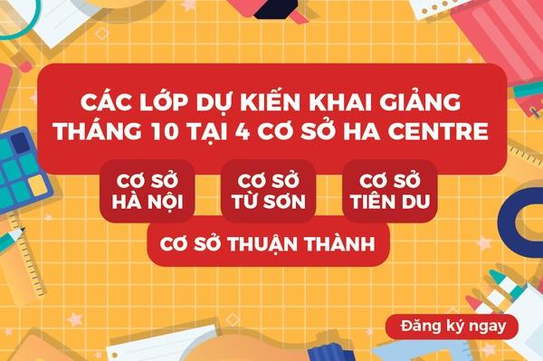 Thông báo khai giảng các lớp tháng 10 tại HA Centre