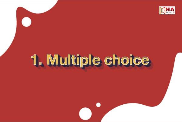các dạng bài trong ielts reading Multiple choice