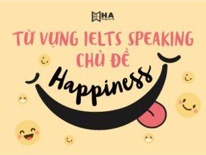 Từ vựng IELTS Speaking chủ đề Happiness