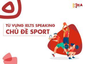 IELTS Speaking - Từ vựng chủ đề thể thao tiếng anh