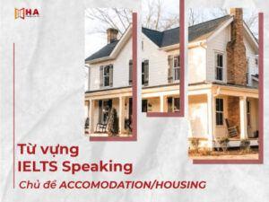 Từ vựng IELTS Speaking chủ đề Accomodation/Housing