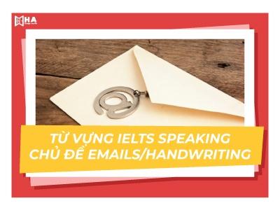 Từ vựng IELTS Speaking chủ đề Email/Handwriting