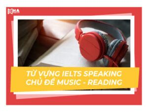 IELTS Speaking - Từ vựng chủ đề Music - Reading