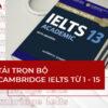 Tải trọn bộ sách Cambridge IELTS 1-15 mới nhất PDF + Audio