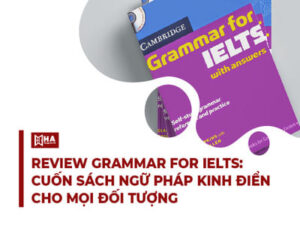 Review Cambridge Grammar For IELTS - Trọn bộ ngữ pháp ôn thi IELTS