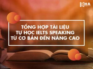 Tổng hợp tài liệu sách tự học IELTS Speaking từ band 0 - 7.0+