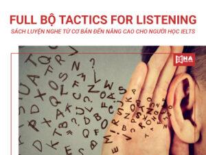 Full bộ Tactics For Listening - Sách luyện nghe từ cơ bản đến nâng cao