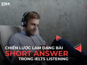 Chiến lược làm dạng bài Short Answer trong IELTS Listening