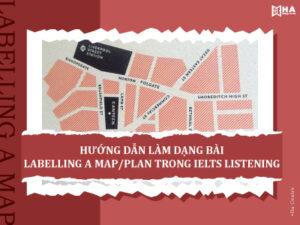 Hướng dẫn cách làm dạng bài Labelling a Map/Plan trong IELTS Listening