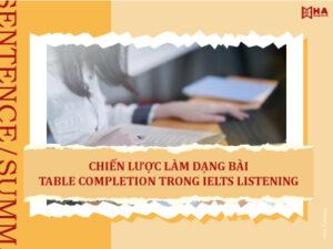 Chiến lược làm dạng bài Table Completion IELTS Listening