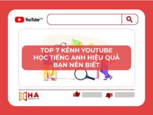 Top 7 kênh youtube học tiếng anh hiệu quả bạn nên biết
