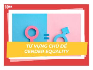 List từ vựng chủ đề Gender Equality phổ biến trong đề thi IELTS