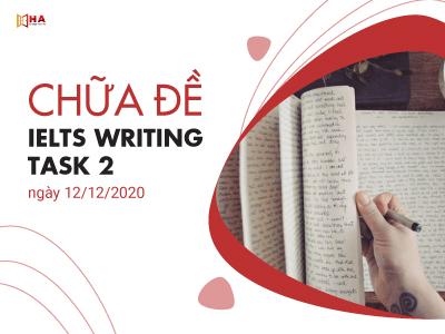 Chữa đề IELTS Writing task 2 ngày 12/12/2020