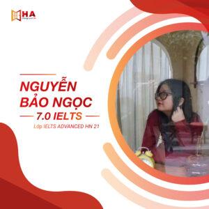 Nguyễn Bảo Ngọc đạt 7.0 IELTS tại trung tâm tiếng anh HA Cente