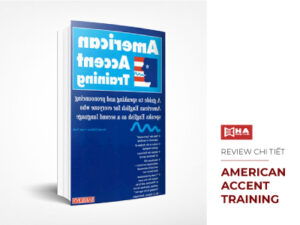 Review chi tiết sách American Accent Training Full PDF + Audio