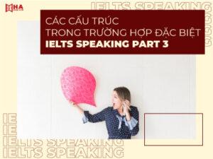 Các cách giải quyết tình huống khó trong IELTS Speaking Part 3