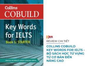 Bộ Collins Cobuild key Words for IELTS - Sách học từ vựng từ cơ bản đến nâng cao