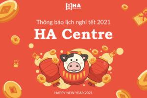 Lịch nghỉ tết Tân Sửu 2021 tại các cơ sở HA Centre