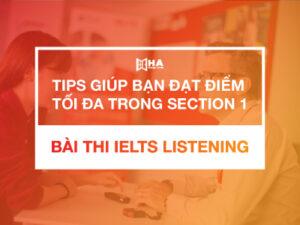 Tips đạt điểm tối đa trong bài thi IELTS Listening Section 1