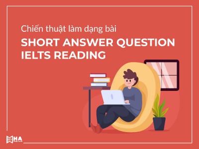 Chiến thuật làm dạng bài Short answer question IELTS Reading