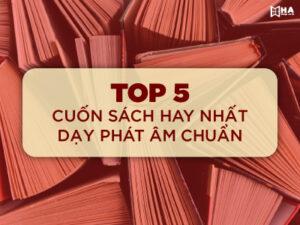 TOP 5 cuốn sách luyện phát âm tiếng Anh chuẩn cực hay