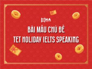 Từ vựng và bài mẫu chủ đề IELTS Speaking tet holiday
