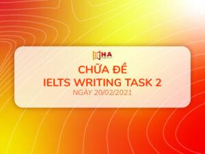 Chữa đề IELTS Writing task 2 ngày 20/02/2021