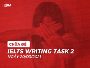 Chữa đề IELTS Writing task 2 ngày 20/03/2021 (China)
