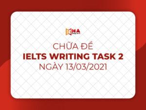 Chữa đề IELTS Writing task 2 ngày 13/3/2021