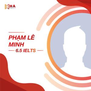 Phạm Lê Minh đạt 6.5 IELTS tại trung tâm HA Centre
