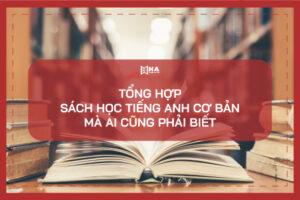 Tổng hợp sách học tiếng Anh cơ bản mà ai cũng phải biết