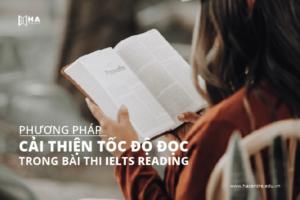 Phương pháp cải thiện tốc độ đọc trong bài thi IELTS Reading