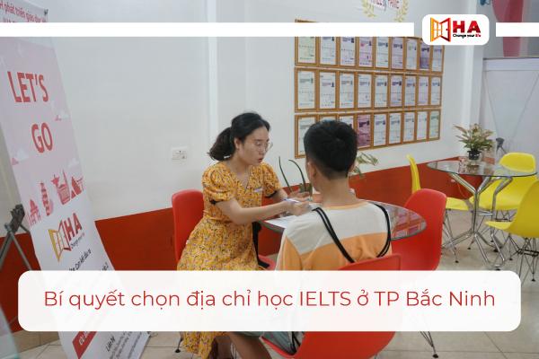 Bí quyết chọn trung tâm luyện thi IELTS tại TP Bắc Ninh