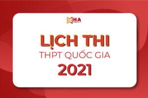 Lịch thi tốt nghiệp THPT quốc gia và mốc thời gian quan trọng 2021