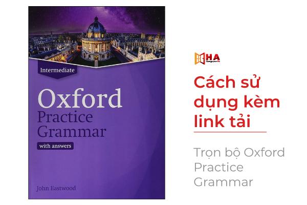 Cách sử dụng bộ Oxford Practice Grammar