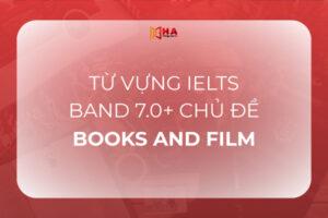 Từ vựng IELTS chủ đề Books and Films band 7.0+