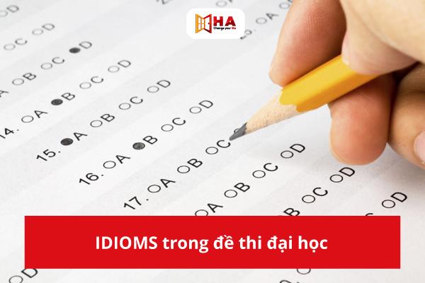IDIOM thường gặp trong đề thi đại học
