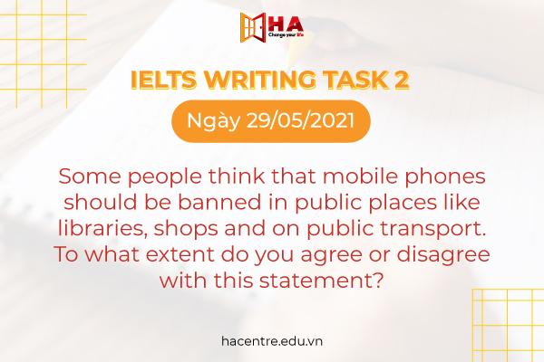 đề IELTS Writing task 2 ngày 29/05/2021