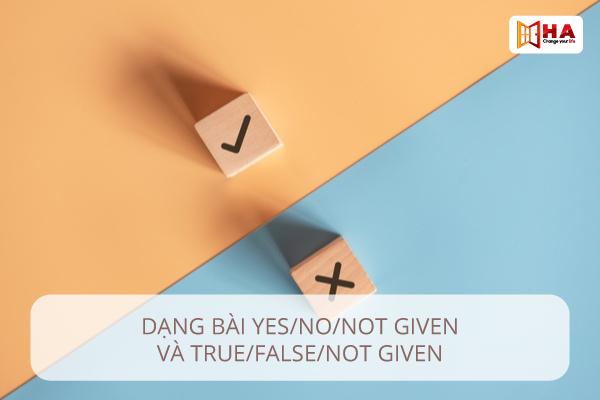 True/False/Not GIVEN Yes/No/Not GIVEN