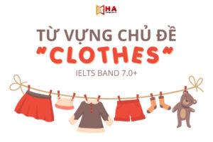 Từ vựng IELTS chủ đề Clothes band 7.0+