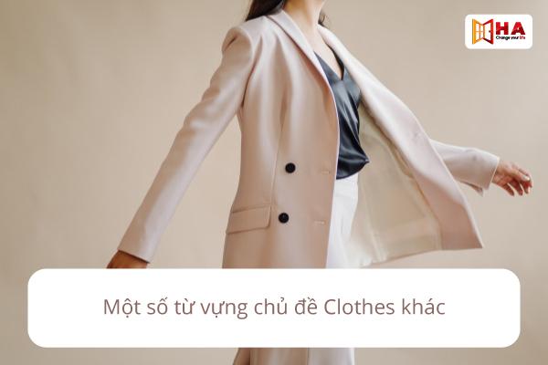 Một số từ vựng chủ đề clothes khác