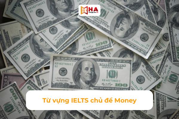 Từ vựng IELTS chủ đề money band 6.5+