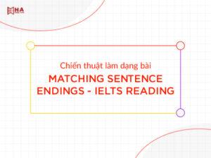 Cách làm dạng bài Matching Sentences Endings trong IELTS Reading