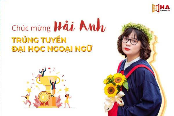 Chúc mừng Hải Anh trúng tuyển đại học Ngoại Ngữ